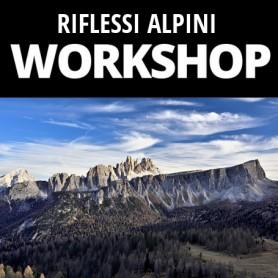 WORKSHOP DOLOMITI - RIFLESSI ALPINI - PAESAGGIO E MACRO